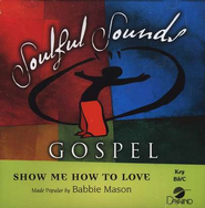 Show Me How To Love, Accompaniment CD   -     By: Babbie Mason