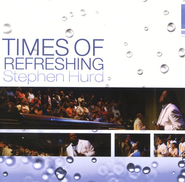 Times Of Refreshing CD   -     By: Stephen Hurd