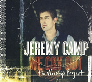We Cry Out: The Worship Project (Deluxe Edition)  [Music Download] -     By: Jeremy Camp