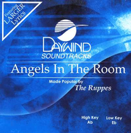 Angels In The Room, Accompaniment CD   -     By: The Ruppes