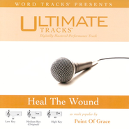 Heal The Wound - Medium Key Performance Track w/o Background Vocals  [Music Download] -     By: Point of Grace