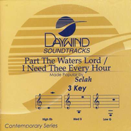 Part the Waters Lord/I Need Thee Every Hour, Acc CD   -     By: Selah