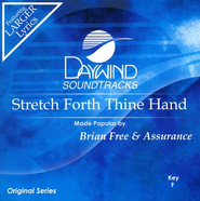 Stretch Forth Thine Hand, Accompaniment CD   -     By: Brian Free & Assurance