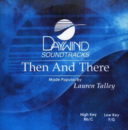 Then And There, Accompaniment CD   -     By: Lauren Talley