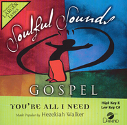 You're All I Need   -     By: HezeKiah Walker