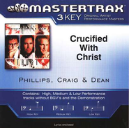 Crucified With Christ (Key-D-E-Premiere Performance Plus)  [Music Download] -     By: Phillips Craig & Dean
