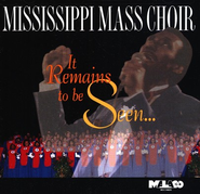 It Remains To Be Seen, Compact Disc [CD]   -     By: Mississippi Mass Choir
