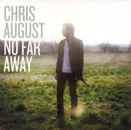 No Far Away  [Music Download] -     By: Chris August
