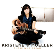 Those Who Dream CD   -     By: Kristene Mueller