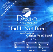 Had It Not Been, Accompaniment CD   -     By: Gaither Vocal Band