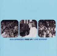 Rise Up: Live Worship, Compact Disc [CD]   -     By: Rita Springer