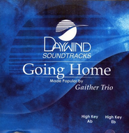 Going Home, Acc CD   -     By: The Bill Gaither Trio