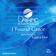 I Found Grace  -     By: Legacy Five
