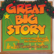 Great Big Story: An Easy-to-sing, Easy-to-stage Kids Christmas Musical (Listening CD)  -
