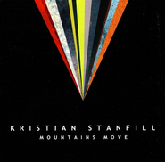 Mountains Move CD   -     By: Kristian Stanfill