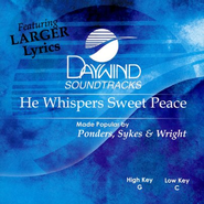 He Whispers Sweet Peace, Accompaniment CD   -     By: Ponder, Sykes & Wright