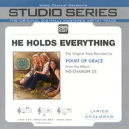 He Holds Everything Low Key Performance Track w/o Background Vocals  [Music Download] -     By: Point of Grace