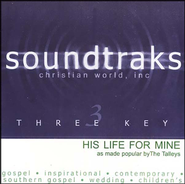 His Life For Mine, Accompaniment CD   -     By: The Talleys