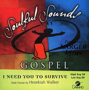 I Need You To Survive, Accompaniment CD   -     By: Hezekiah Walker