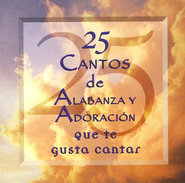 25 Cantos de Alabanza y Adoración  (25 Praise and Worship Songs), CD  -