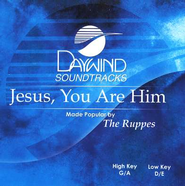 Jesus You Are Him, Accompaniment CD    -     By: The Ruppes