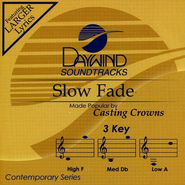 Slow Fade, Accompaniment CD   -     By: Casting Crowns