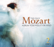 The Only Mozart Album You Will Ever Need CD   -