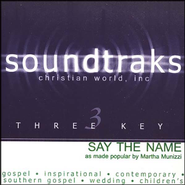 Say The Name, Accompaniment CD   -     By: Martha Munizzi
