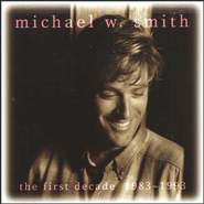 First Decade, Compact Disc [CD]  -     By: Michael W. Smith