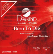 Born to Die, Accompaniment CD   -     By: Barbara Mandrell