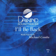 I'll Be Back, Acc CD   -     By: Michael Combs