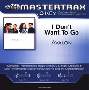 I Don't Want To Go (Premiere Performance Plus Track)  [Music Download] -     By: Avalon