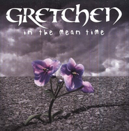 In The Mean Time, Compact Disc [CD]   -     By: Gretchen