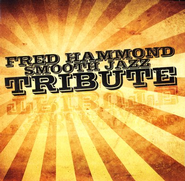 Smooth Jazz Tribute: Fred Hammond CD   -