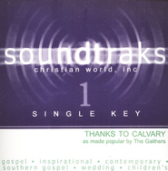 Thanks To Calvary (Single Key), Accompaniment CD   -     By: The Gaithers