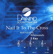 Nail It To The Cross, Accompaniment CD   -     By: The Whisnants