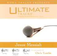 Jesus Messiah - Low Key Performance Track w/ Background Vocals  [Music Download] -     By: Chris Tomlin
