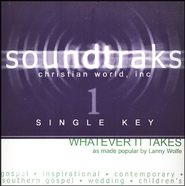 Whatever It Takes (Single Key), Accompaniment CD   -     By: Lanny Wolfe
