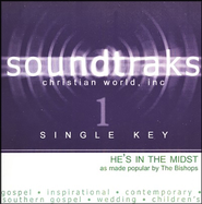 He's In The Midst (Single Key), Accompaniment CD   -     By: The Bishops