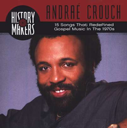 History Makers: Andra&#233 Crouch Collection, Compact Disc [CD]   -     By: Andrae Crouch