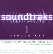 I Bowed On My Knees And Cried Holy (Single Key), Accompaniment CD   -     By: The Singing Americans, The Talleys