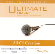 Ultimate Tracks - All Of Creation - As Made Popular By MercyMe [Performance TracK]  [Music Download] -     By: MercyMe