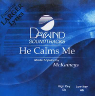 He Calms Me, Accompaniment CD   -     By: The McKameys