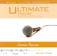 Jesus Saves - Low Key Performance Track W/Background Vocals  [Music Download] -     By: Jeremy Camp