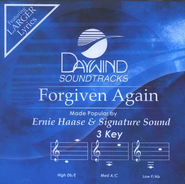 Forgiven Again, Accompaniment CD   -     By: Ernie Haase & Signature Sound