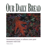 Our Daily Bread, Volume 7: Hymns for the Wounded Heart CD   -