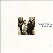Not To Us CD   -     By: Chris Tomlin