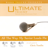 All The Way My Savior Leads Me - Medium Key Performance Track w/o Background Vocals  [Music Download] -     By: Chris Tomlin