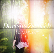 You Are Love   -     By: Darlene Zschech
