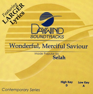 Wonderful, Merciful Saviour, Accompaniment CD   -     By: Selah